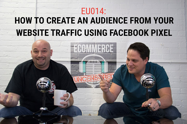 EU014: How to Create an Audience From Your Website Traffic Using Facebook Pixel