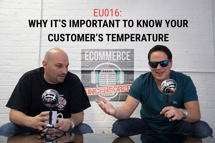 EU016: Why It's Important To Know Your Customer's Temperature