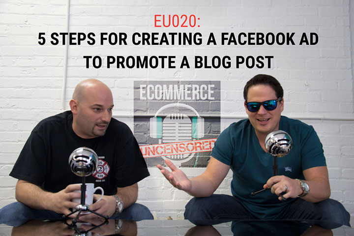 EU020: 5 Steps For Creating A Facebook Ad To Promote A Blog Post