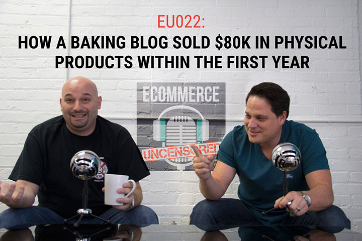 EU022: How a Baking Blog Sold $80K in Physical Products in the First Year