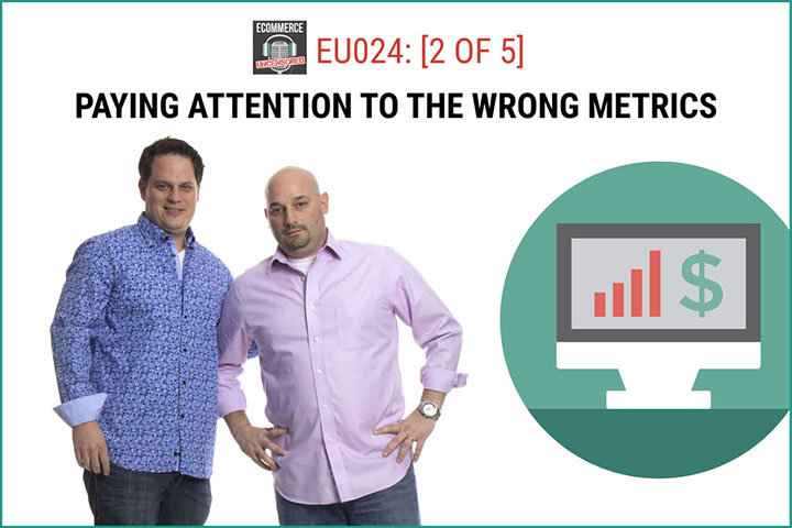 EU024: [2 of 5] Paying Attention to the Wrong Metrics