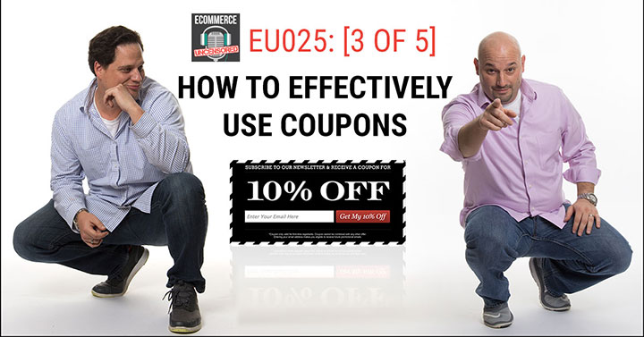 EU025: [3 of 5] How to Effectively Use Coupons In Your eCommerce Website