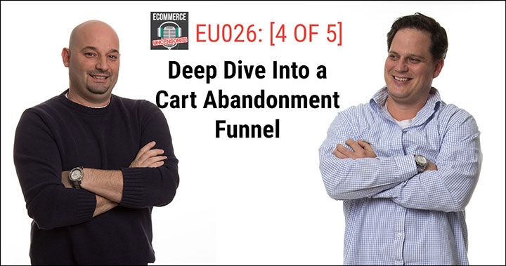 EU026: [4 of 5] Deep Dive Into a Cart Abandonment Funnel