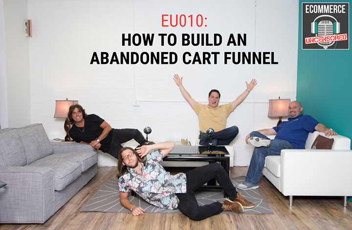 EU010: How to Build an Abandoned Cart Funnel