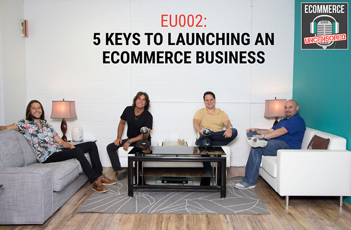EU002: 5 Keys to Launching an eCommerce Business