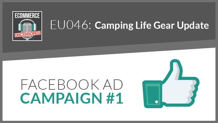 EU046: Camping Life Gear Update – Facebook Ad Campaign #1