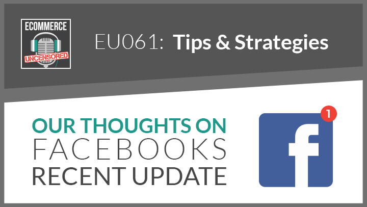 EU061: Our Thoughts On Facebooks Recent Update