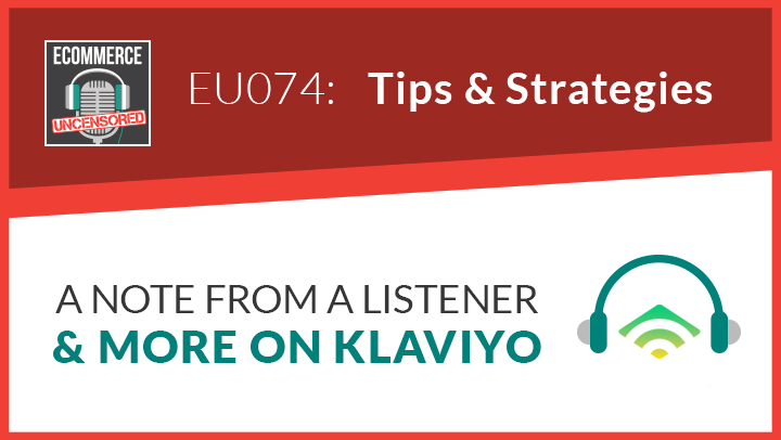 EU074: A Note From A Listener and More On Klaviyo