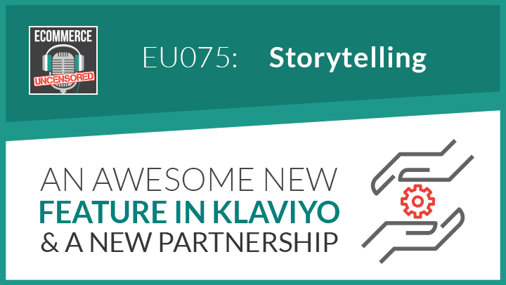 EU075: An Awesome New Feature in Klaviyo and A New Partnership