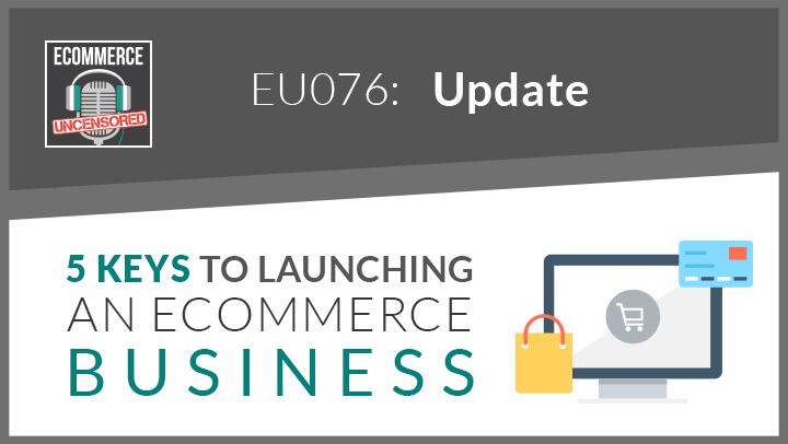 EU076: (Update) 5 Keys to Launching an eCommerce Business