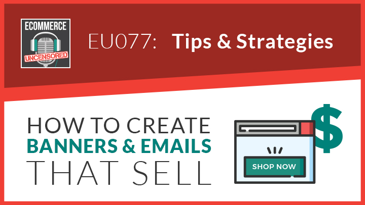 EU077: How to Create Banners and Emails That Sell