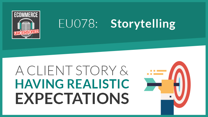 EU078: A Client Story and Having Realistic Expectations