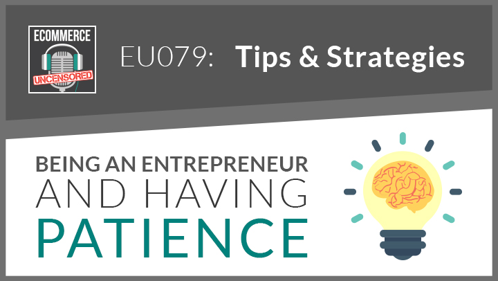 EU079: Being an Entrepreneur and Having Patience