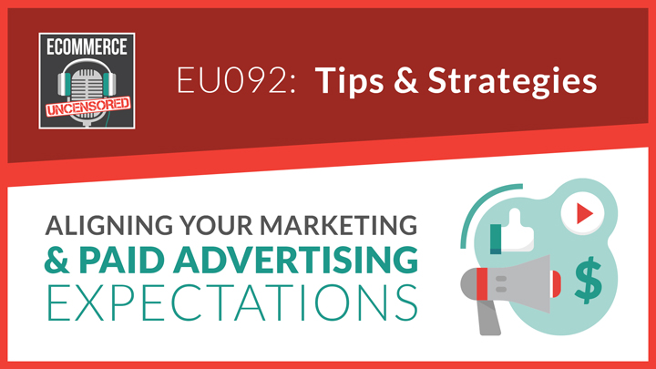 EU092: Aligning Your Marketing and Paid Advertising Expectations