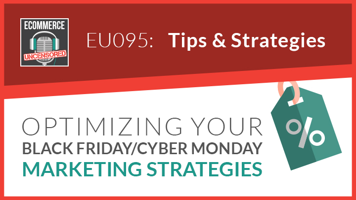 EU095: Optimizing Your Black Friday Cyber Monday Marketing Strategies