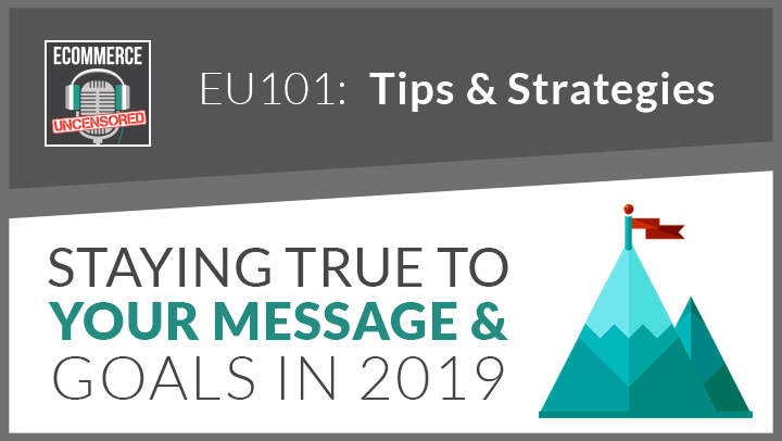 EU101: Staying True To Your Message and Goals in 2019