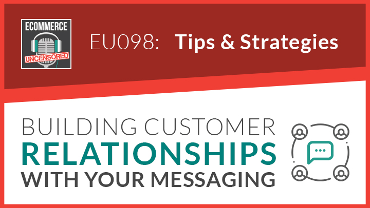 EU098: Building Customer Relationships With Your Messaging