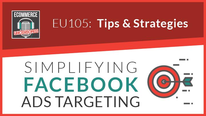 EU105: Simplifying Facebook Ads Targeting