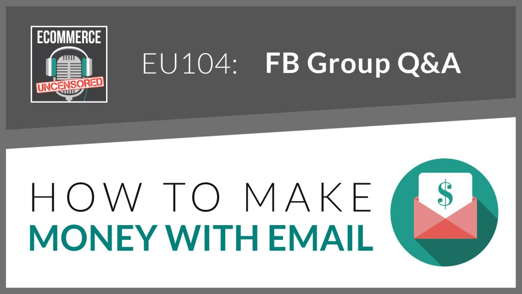 EU104: How To Make Money With Email