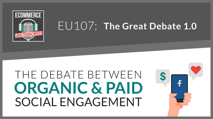 EU107: The Debate Between Organic & Paid Social Engagement