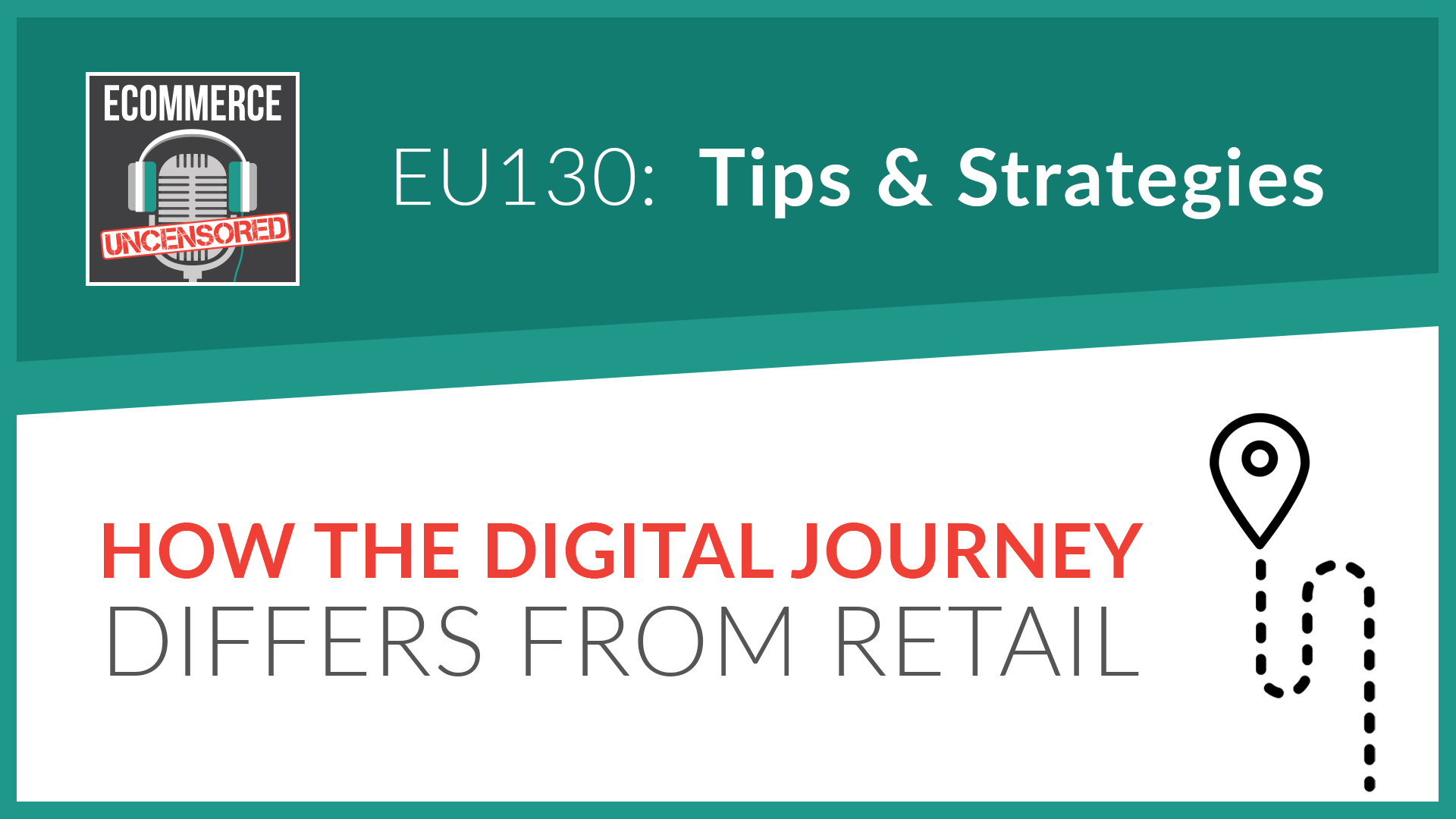 EU130: How The Digital Journey Differs From Retail ECommerce