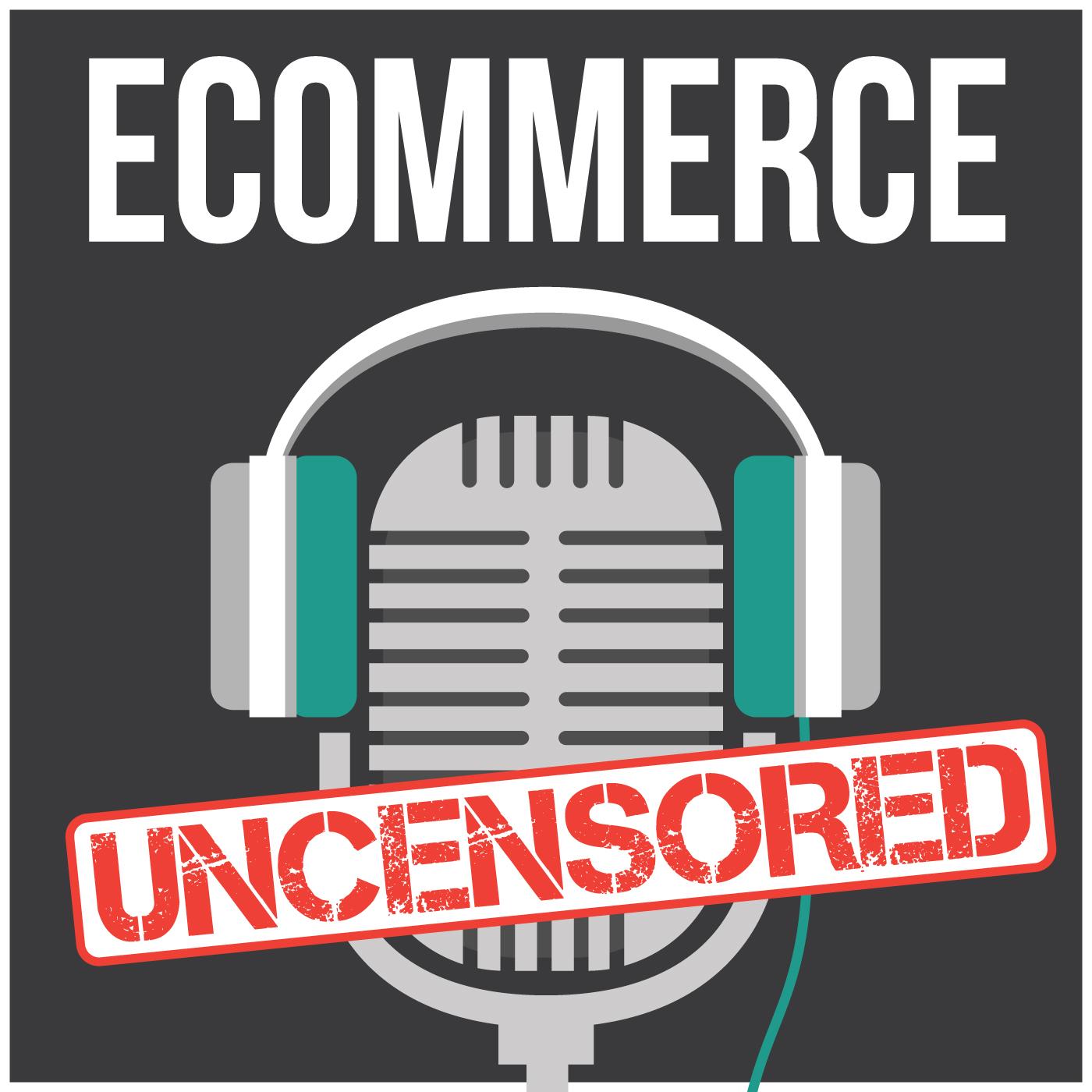 eCommerce Uncensored - Email Marketing | Facebook Ads | Social Media Marketing