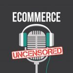 eCommerce Uncensored